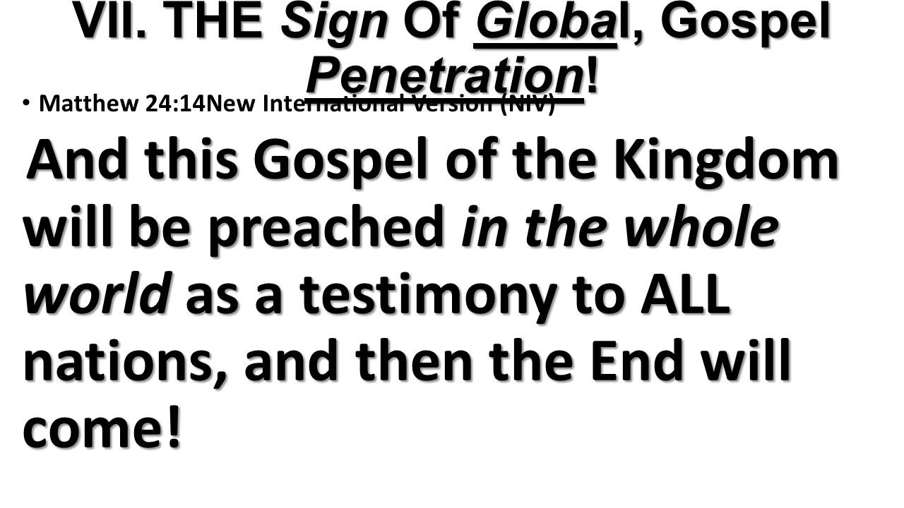 VII. THE Sign Of Global, Gospel Penetration.