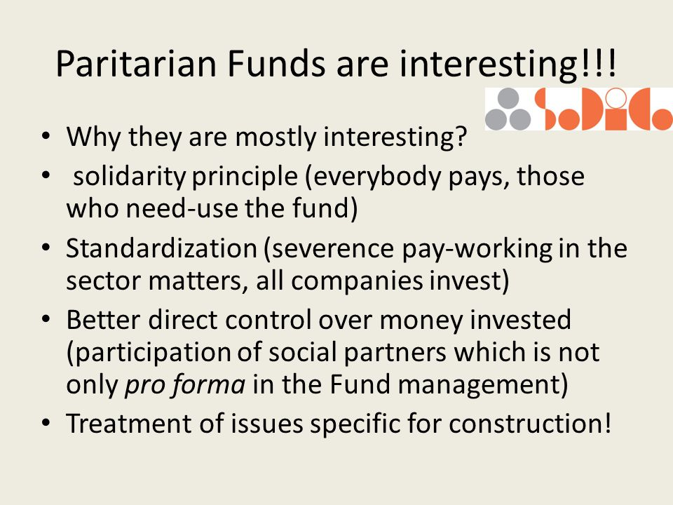Paritarian Funds are interesting!!. Why they are mostly interesting.