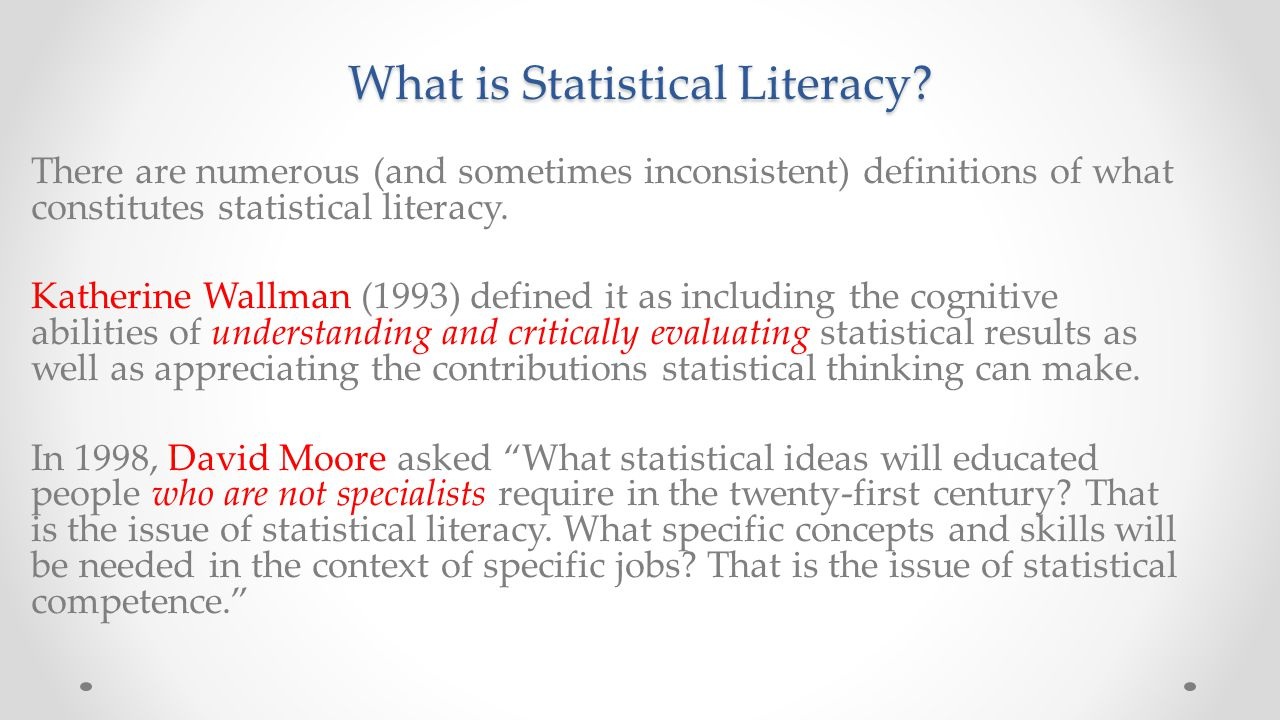 Joan Garfield's (1999) definition focused on the understanding of statistical language: words, symbols, and terms.