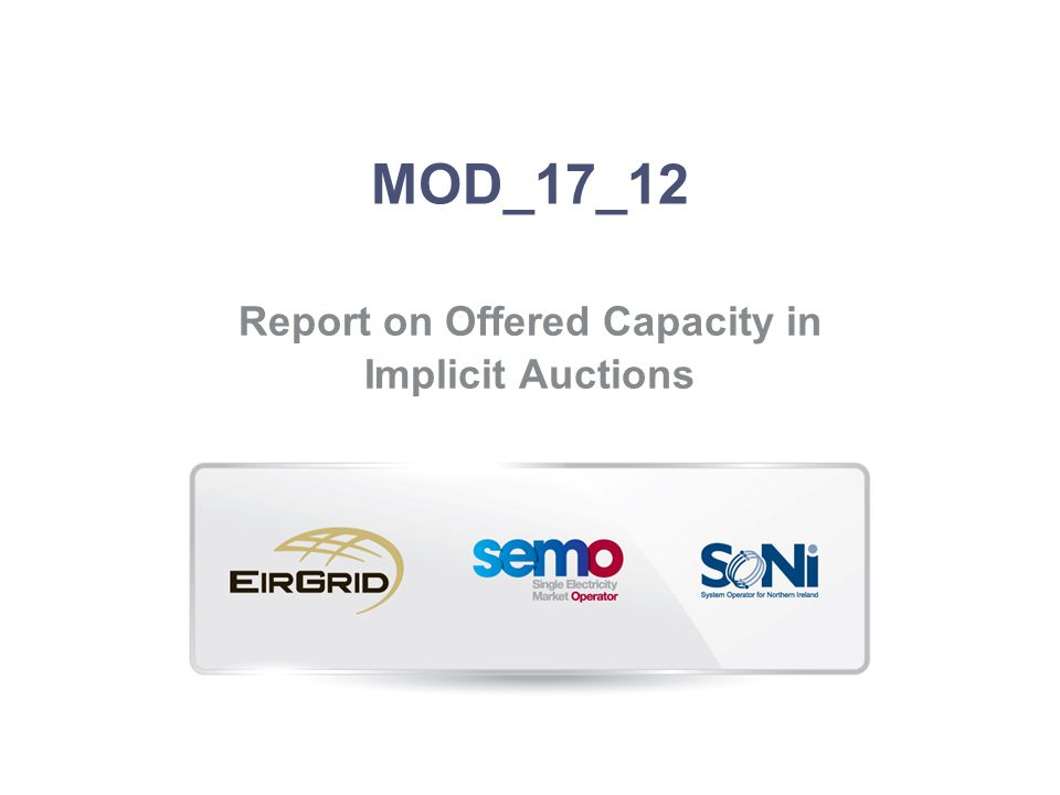 MOD_17_12 Report on Offered Capacity in Implicit Auctions