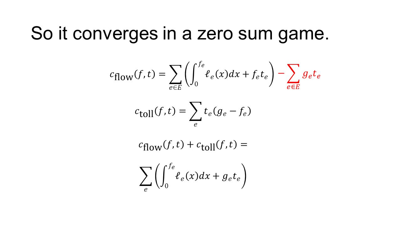 So it converges in a zero sum game.