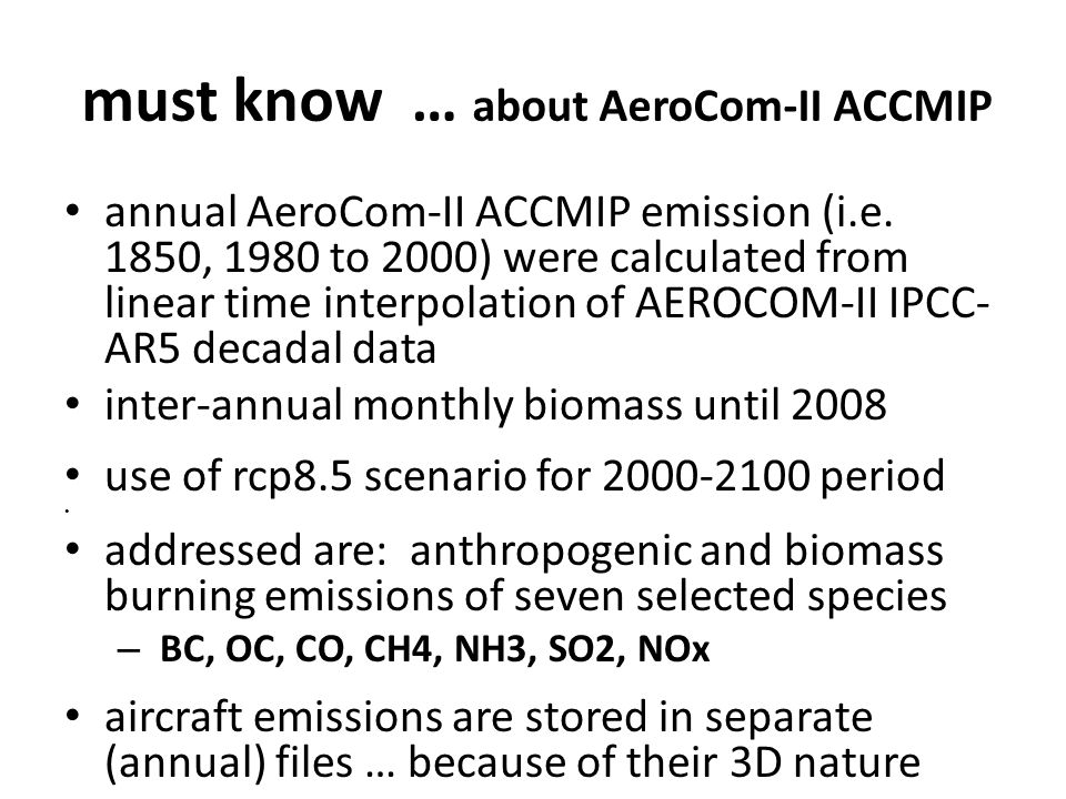 must know … about AeroCom-II ACCMIP annual AeroCom-II ACCMIP emission (i.e.