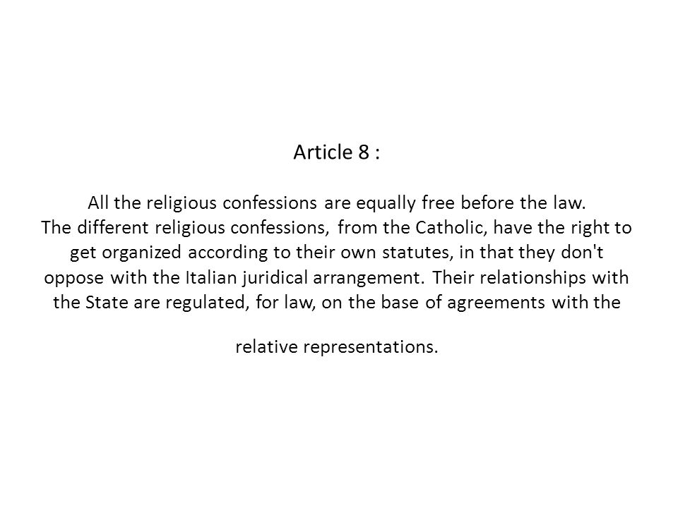 Article 8 : All the religious confessions are equally free before the law.