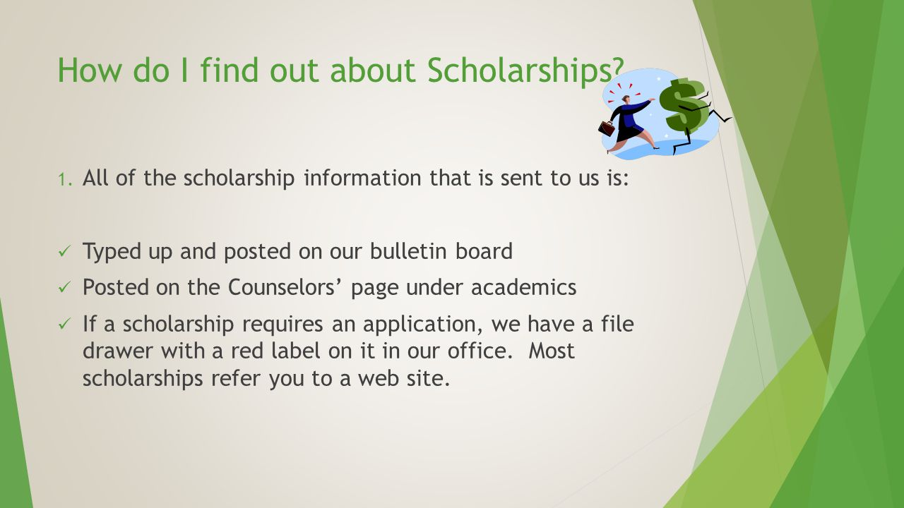 How do I find out about Scholarships. 1.