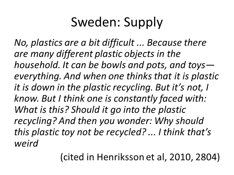 Sweden: Supply No, plastics are a bit difficult...