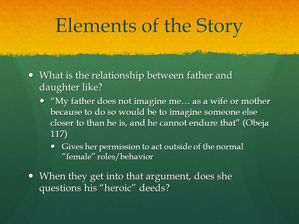 Elements of the Story What is the relationship between father and daughter like.