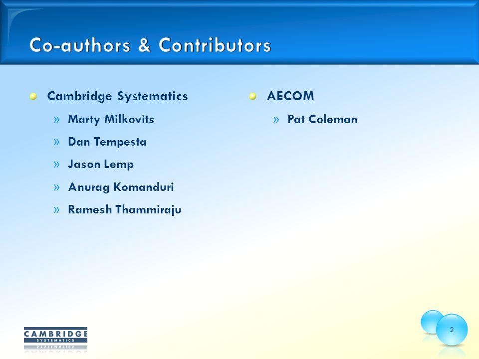 Cambridge Systematics » Marty Milkovits » Dan Tempesta » Jason Lemp » Anurag Komanduri » Ramesh Thammiraju AECOM » Pat Coleman 2