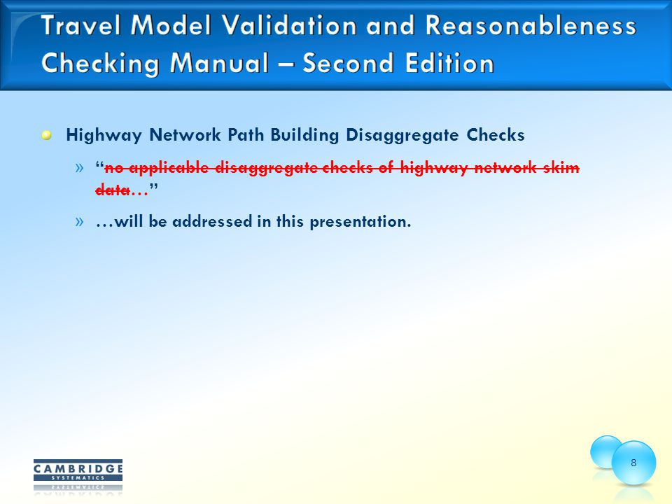 Highway Network Path Building Disaggregate Checks » no applicable disaggregate checks of highway network skim data… » …will be addressed in this presentation.