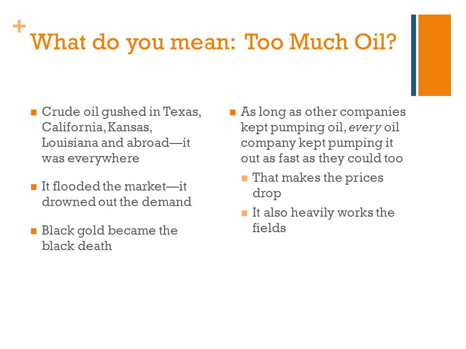 + What do you mean: Too Much Oil.