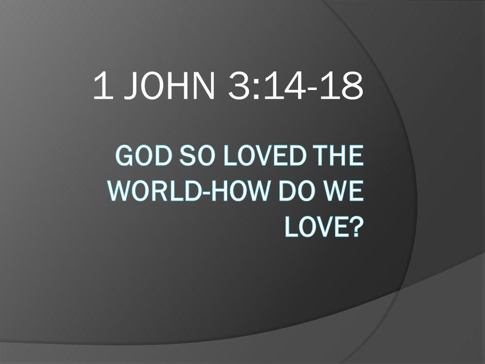 1 JOHN 3:14-18