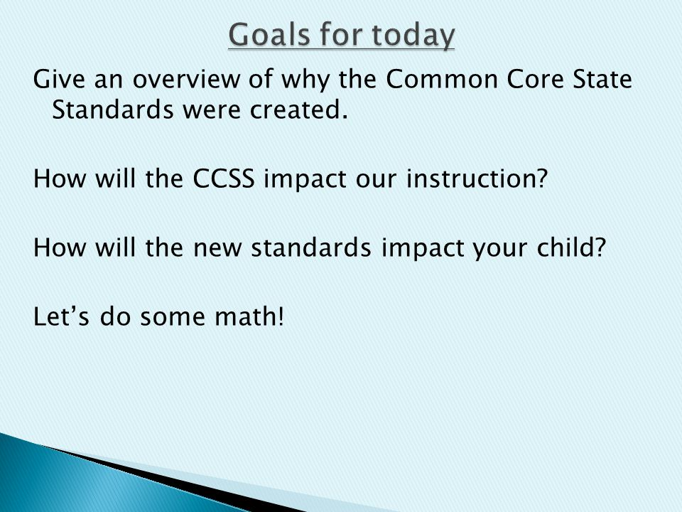 Give an overview of why the Common Core State Standards were created.