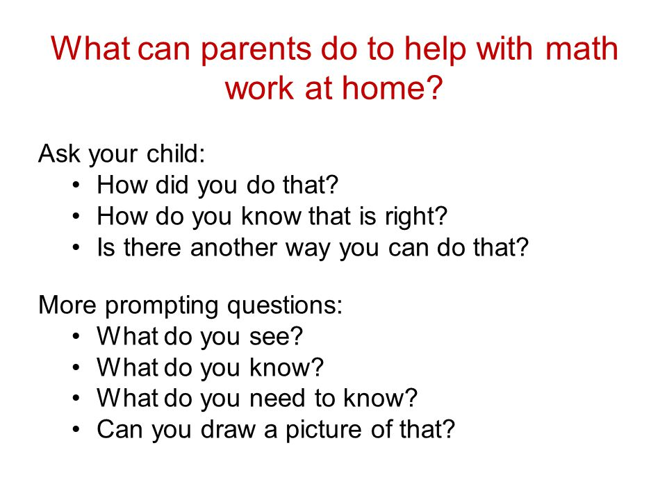 What can parents do to help with math work at home.