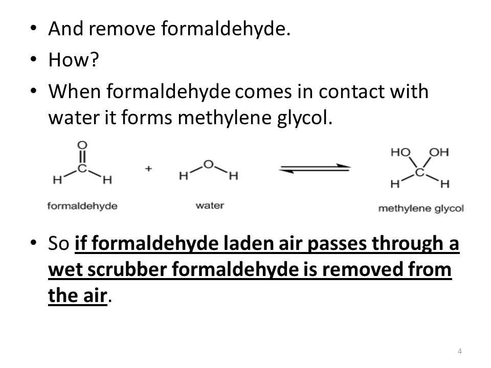 And remove formaldehyde. How.