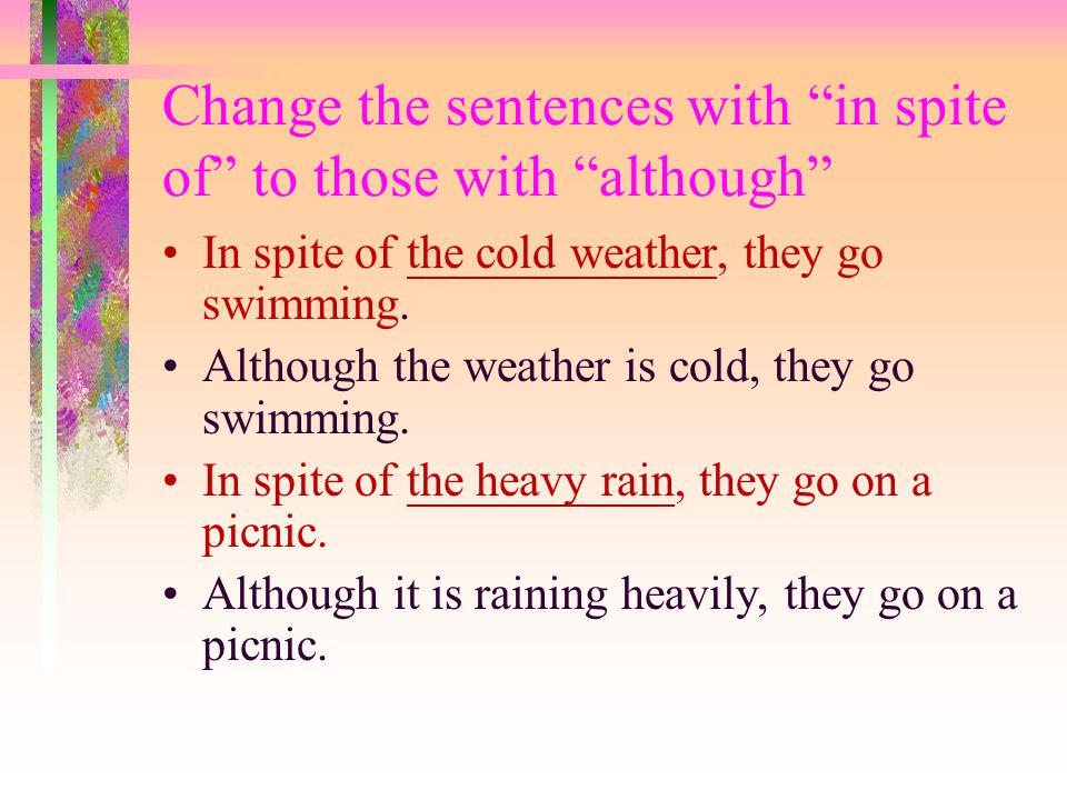 Example: sentences with although & in spite of 1.