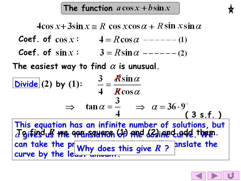 The function Coef. of : The easiest way to find  is unusual. Divide (2) by (1) : This equation has an infinite number of solutions, but  gives us th