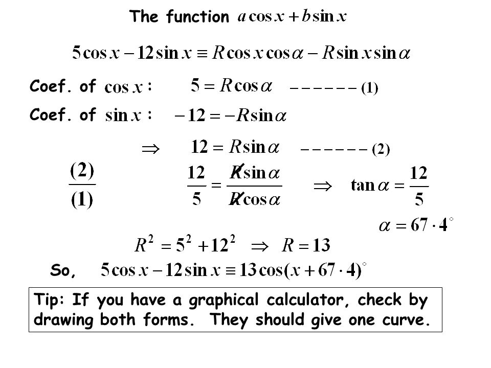The function Coef. of : So, Tip: If you have a graphical calculator, check by drawing both forms. They should give one curve.