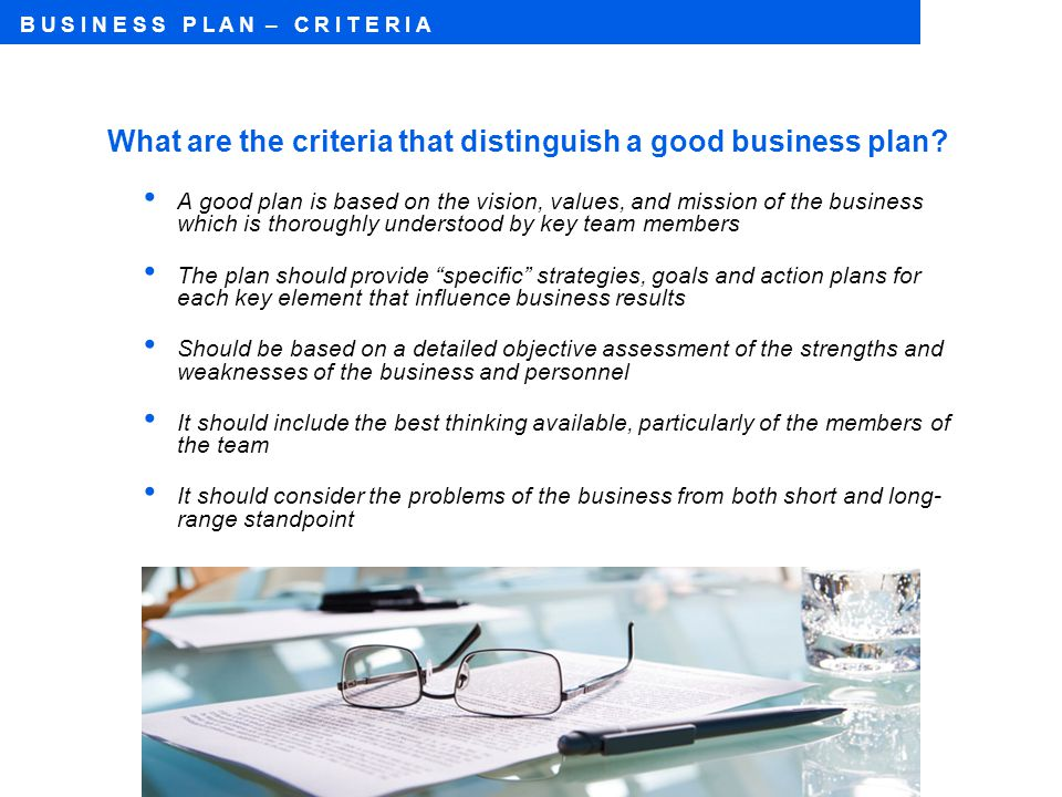 What are the criteria that distinguish a good business plan.