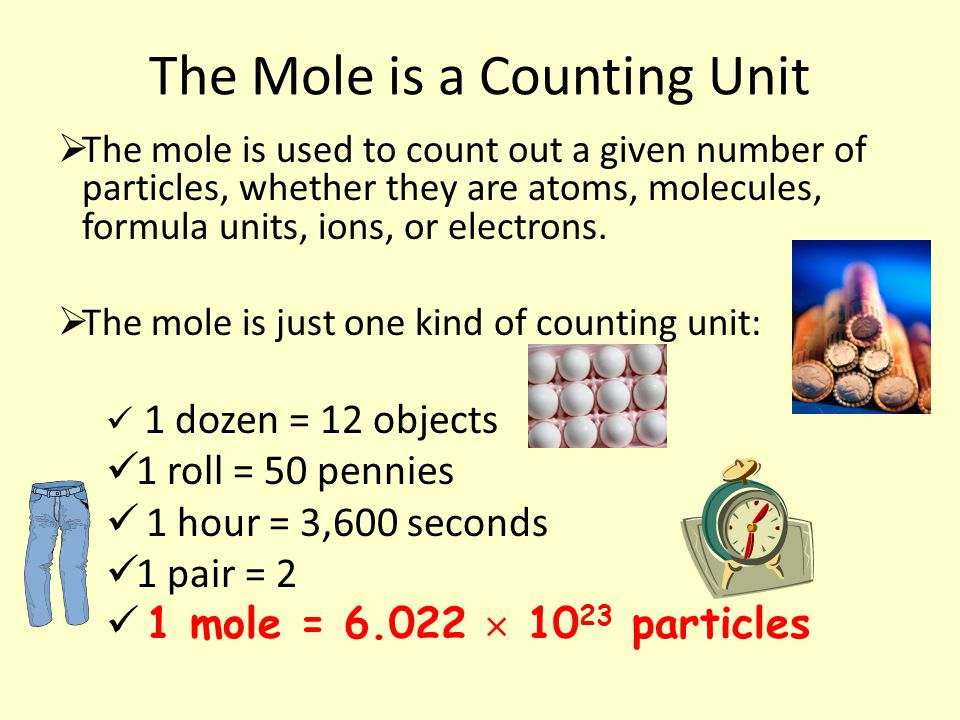 Conversion Factors  The definition of one mole is: 6.022  10 23 particles = 1 mol  Using this definition, we get 2 conversion factors: 6.022 X 10 23 particles = 1 1 mol _____1 mol________ = 1 6.022 X 10 23 particles