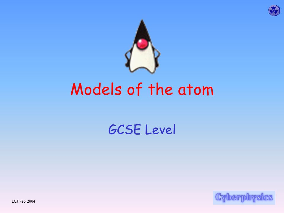 LOJ Feb 2004 Models of the atom GCSE Level