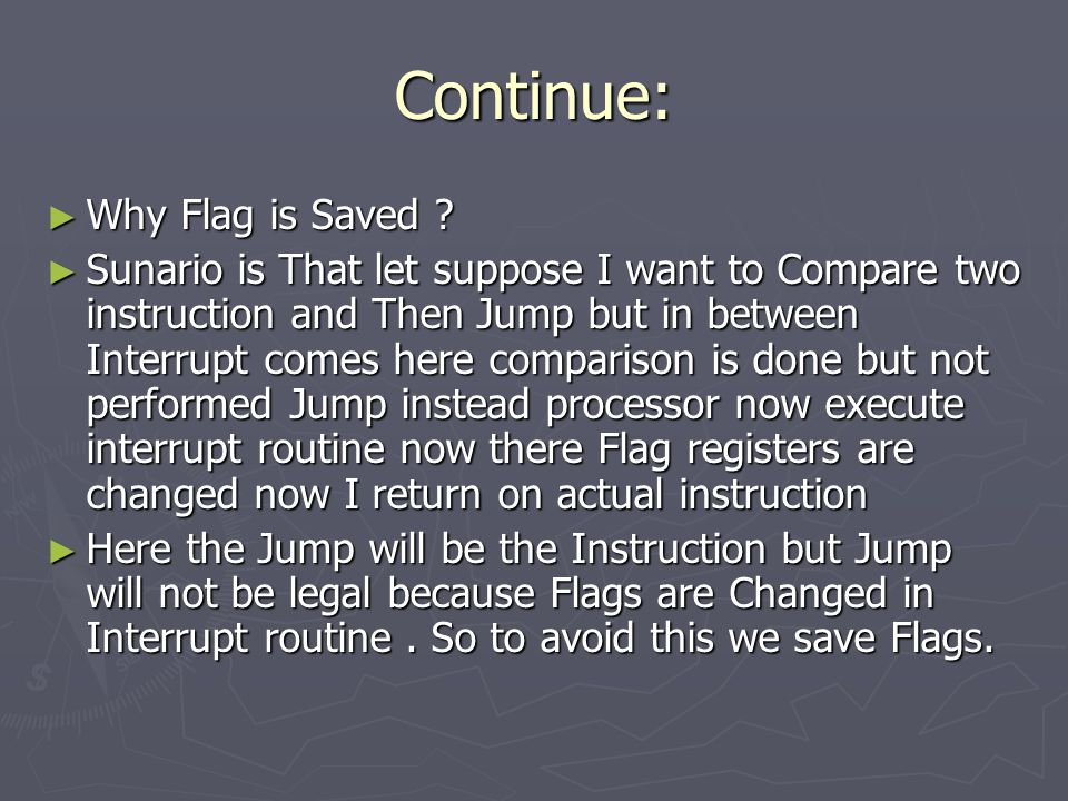 Continue: ► Why Flag is Saved .