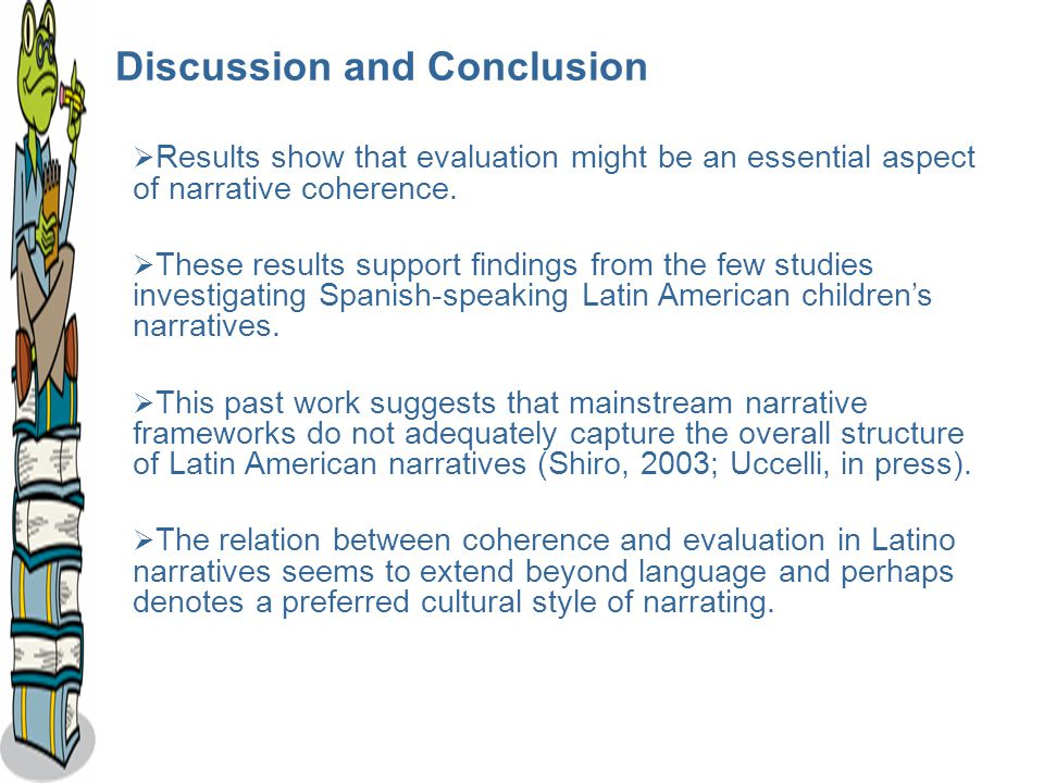 Discussion and Conclusion  Results show that evaluation might be an essential aspect of narrative coherence.