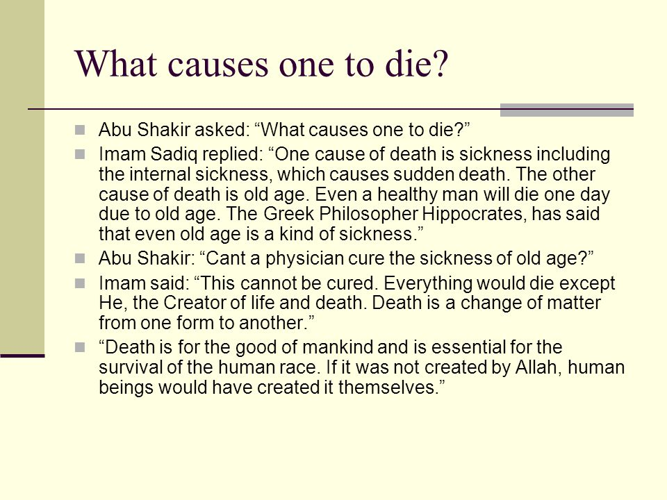 What causes one to die.