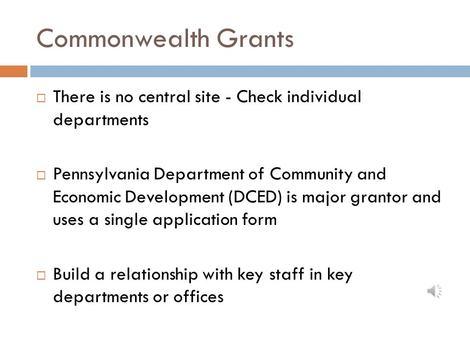 Federal Government Grants.gov is the central federal site  Lists all 26 agencies that issue grants  Information and application resources  Search by category, agency, dates, etc.