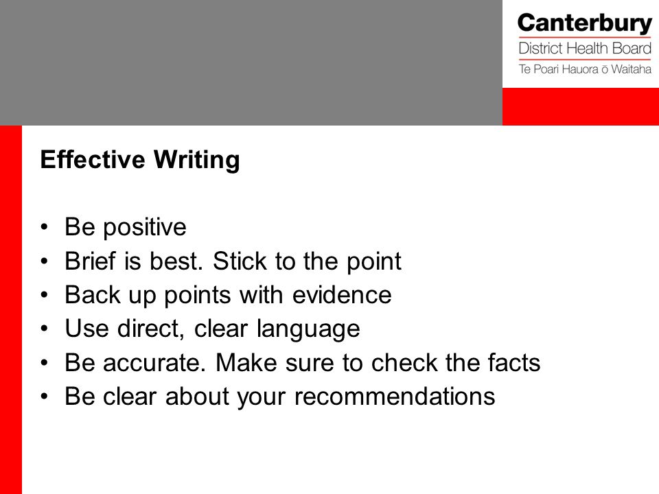 Effective Writing Be positive Brief is best.