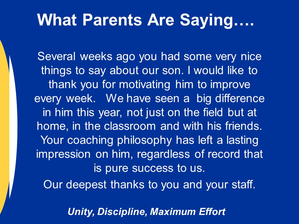 Unity, Discipline, Maximum Effort Several weeks ago you had some very nice things to say about our son.
