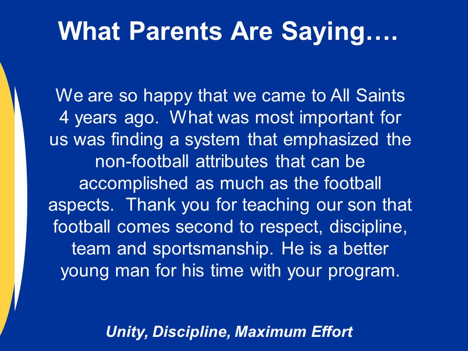 Unity, Discipline, Maximum Effort We are so happy that we came to All Saints 4 years ago.
