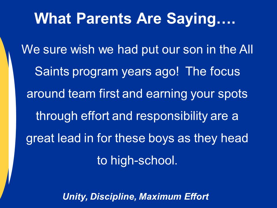 Unity, Discipline, Maximum Effort We sure wish we had put our son in the All Saints program years ago.