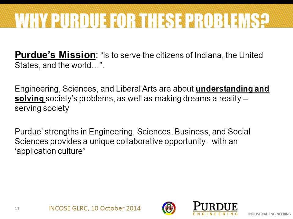 INCOSE GLRC, 10 October 2014 WHY PURDUE FOR THESE PROBLEMS.