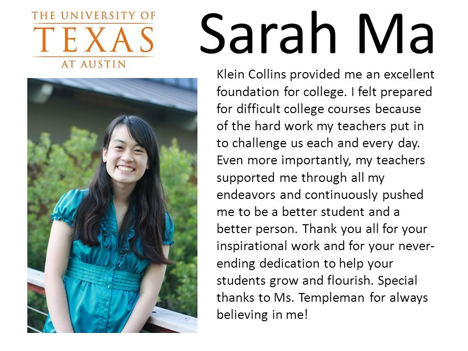 Sarah Ma Klein Collins provided me an excellent foundation for college.