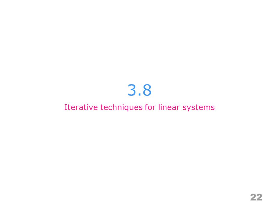 3.8 22 Iterative techniques for linear systems