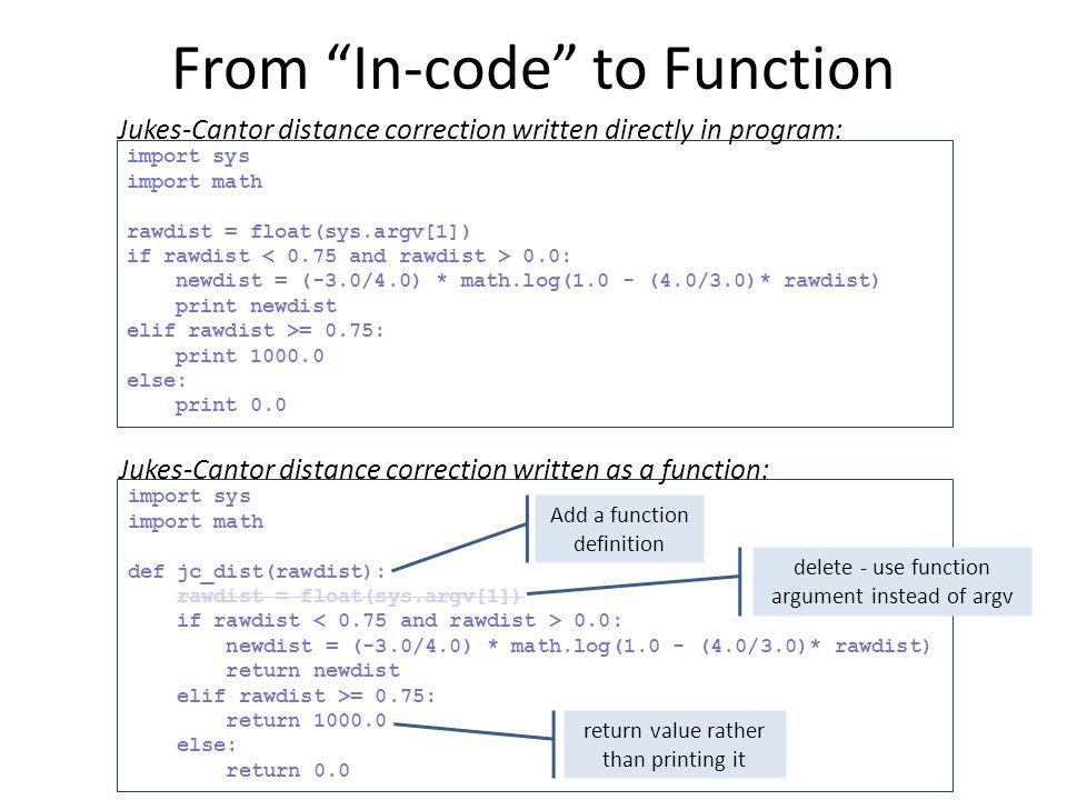 import sys import math rawdist = float(sys.argv[1]) if rawdist 0.0: newdist = (-3.0/4.0) * math.log(1.0 - (4.0/3.0)* rawdist) print newdist elif rawdi