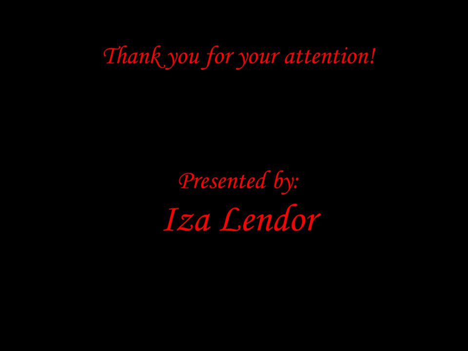 Thank you for your attention! Presented by: Iza Lendor