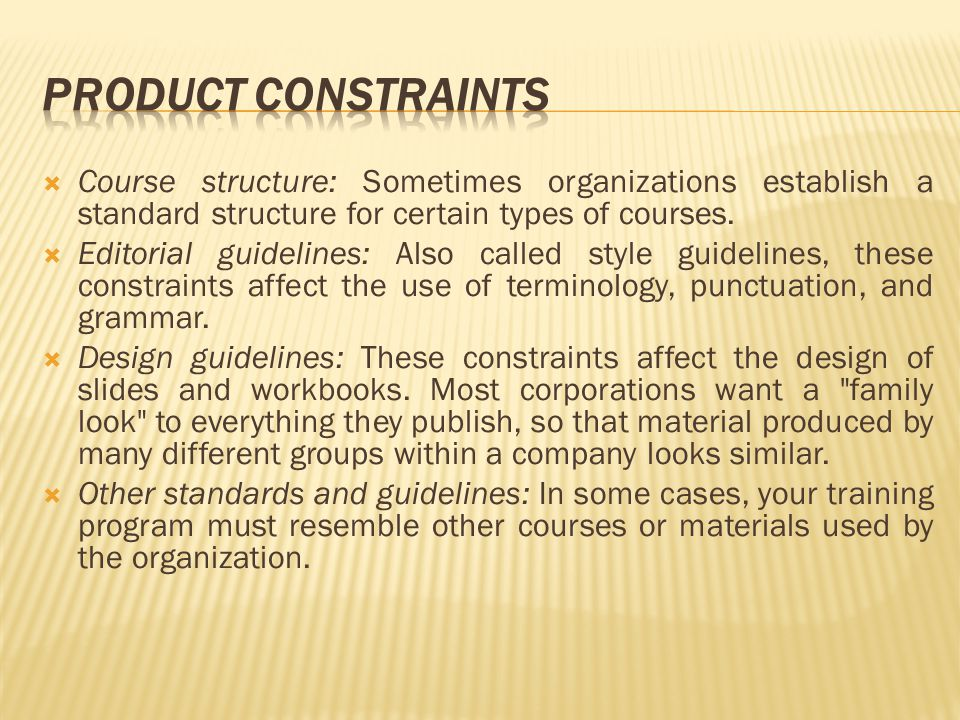  Course structure: Sometimes organizations establish a standard structure for certain types of courses.