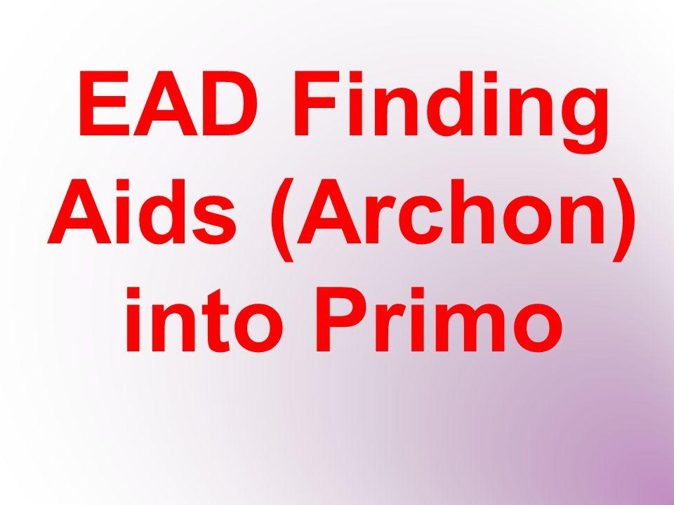 EAD Finding Aids (Archon) into Primo