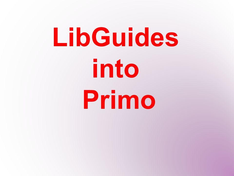 LibGuides into Primo