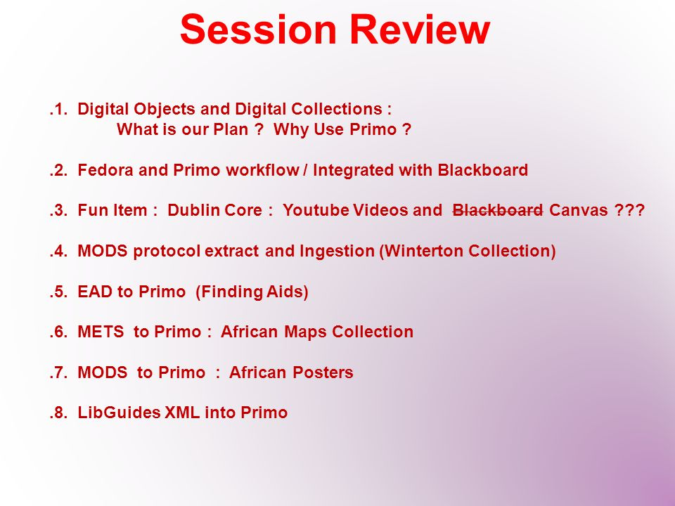 Session Review.1. Digital Objects and Digital Collections : What is our Plan .