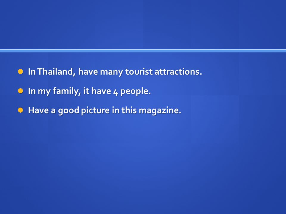 In Thailand, have many tourist attractions. In Thailand, have many tourist attractions.