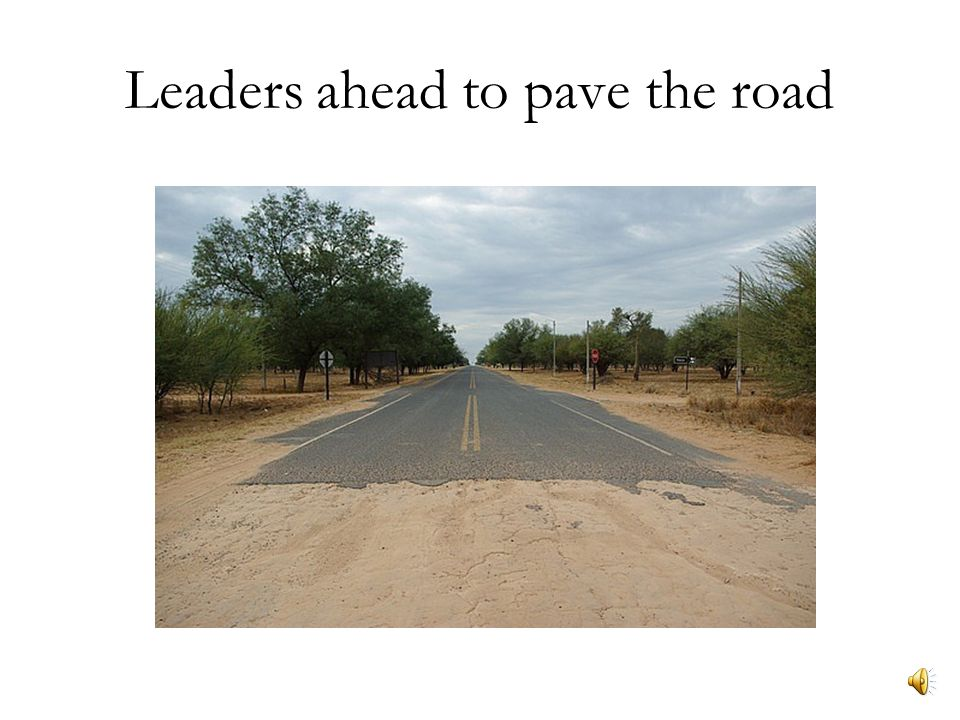 Leaders ahead to pave the road