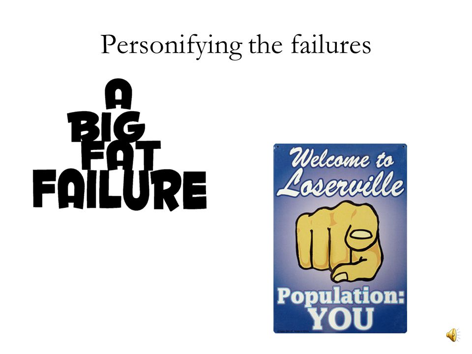 Personifying the failures
