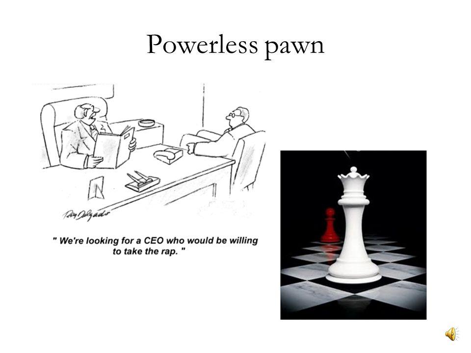 Powerless pawn