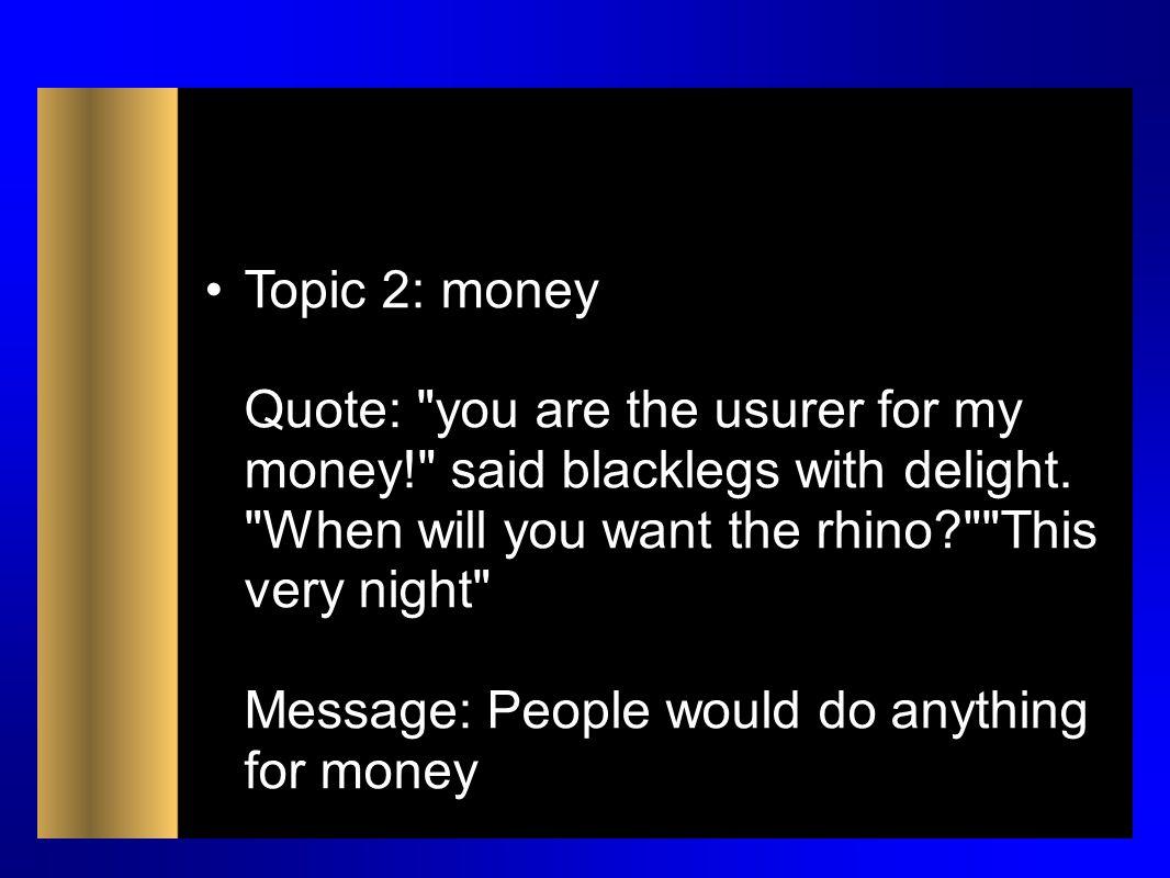 Topic 2: money Quote: