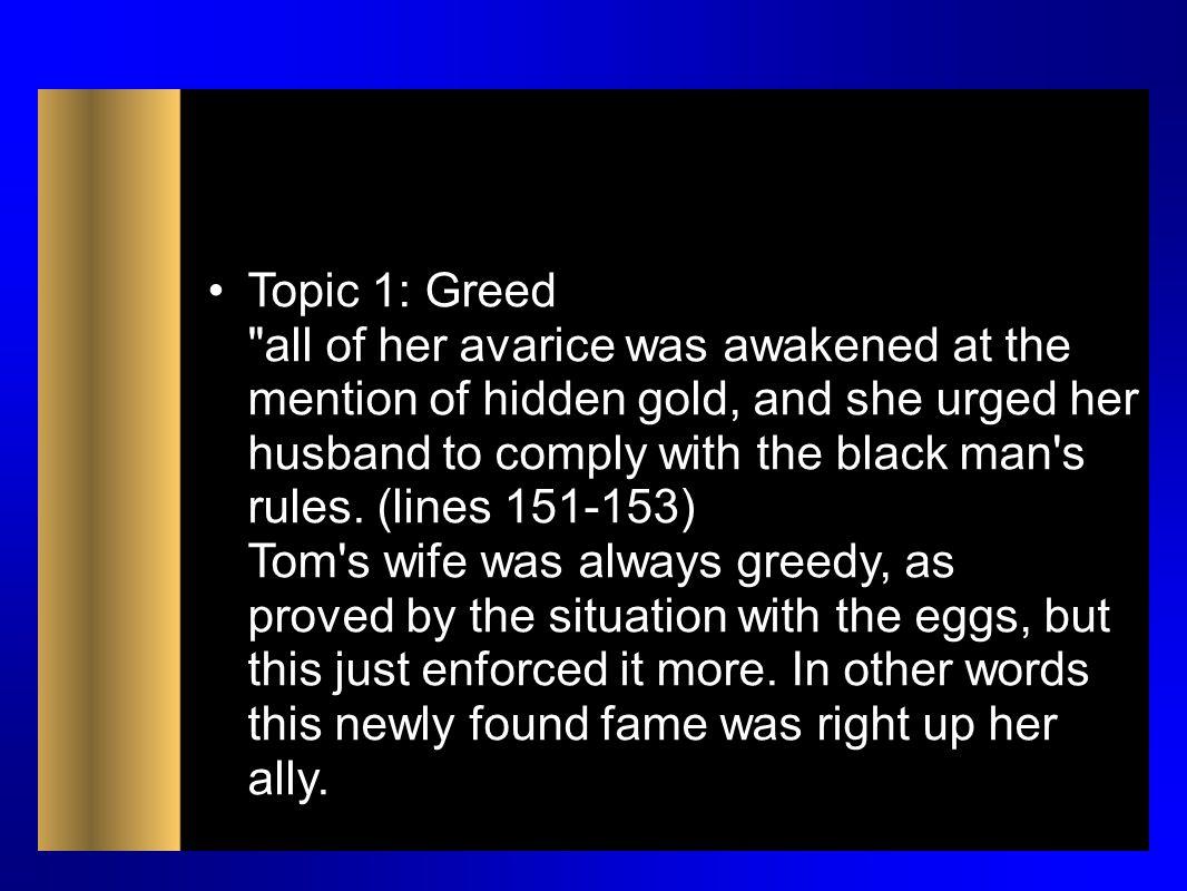 Topic 1: Greed