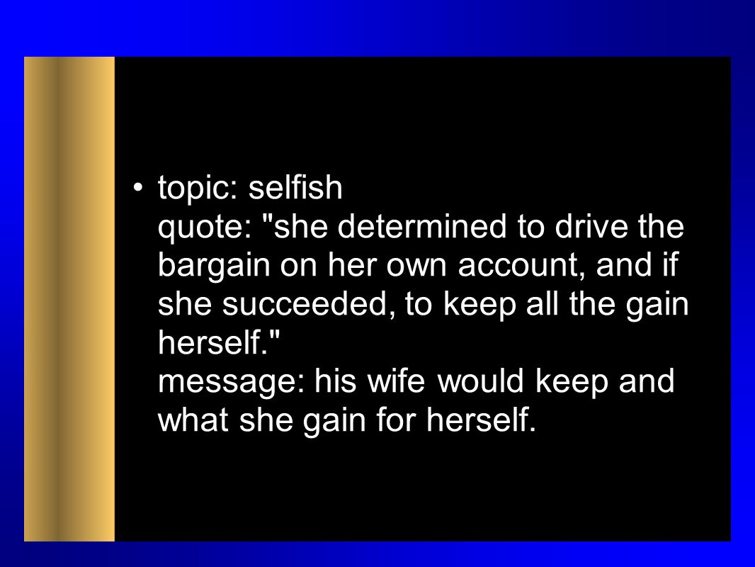 topic: selfish quote: