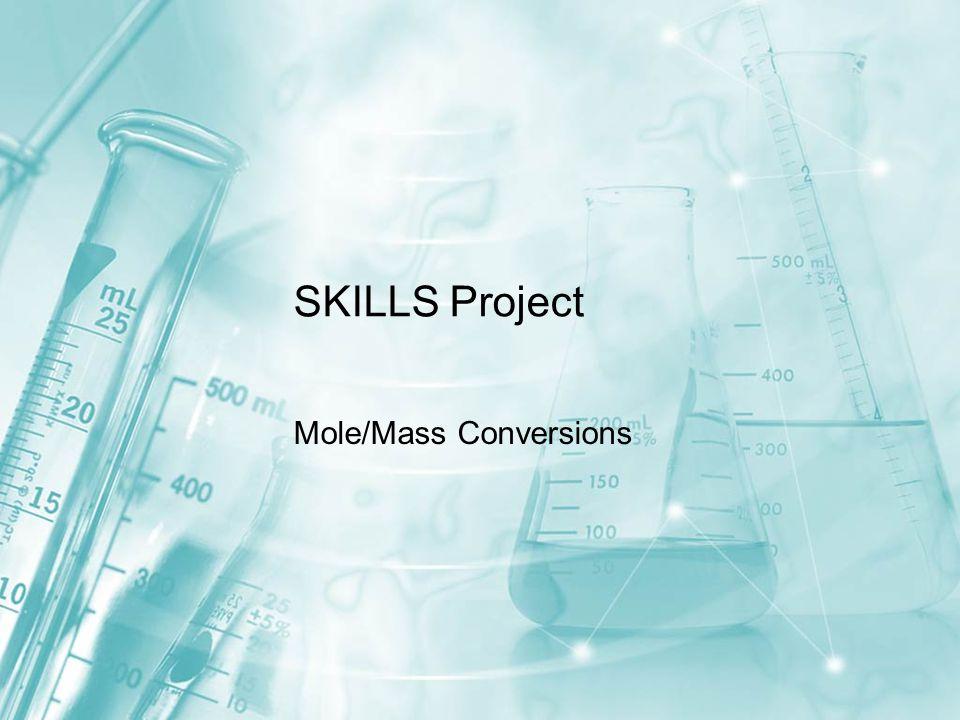 SKILLS Project Mole/Mass Conversions