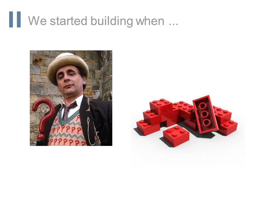 www.orbis-software.com We started building when...