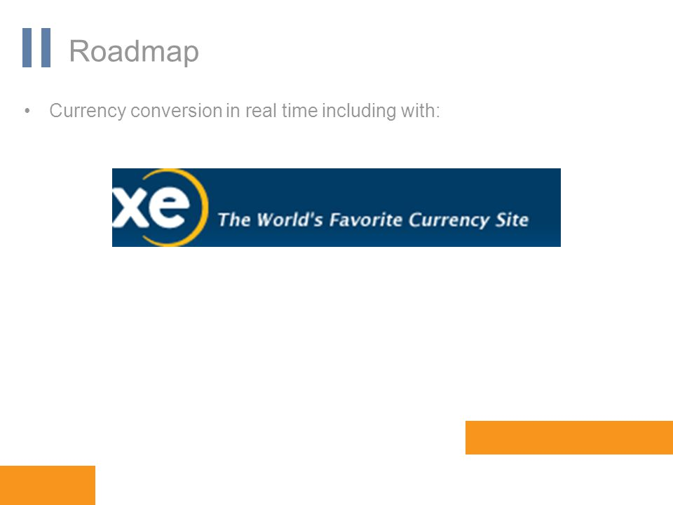 www.orbis-software.com Roadmap Currency conversion in real time including with:
